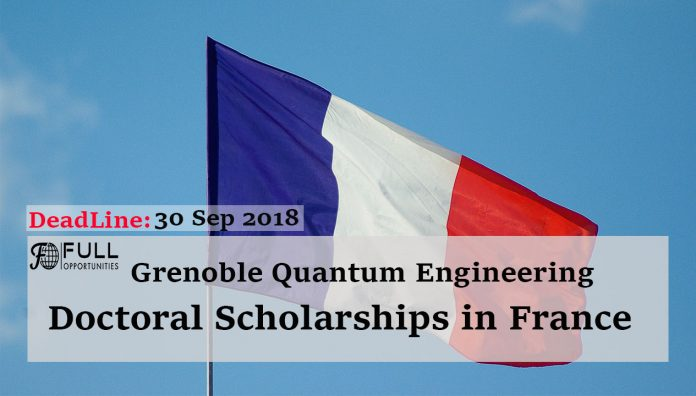 Grenoble Quantum Engineering Doctoral Scholarships in France
