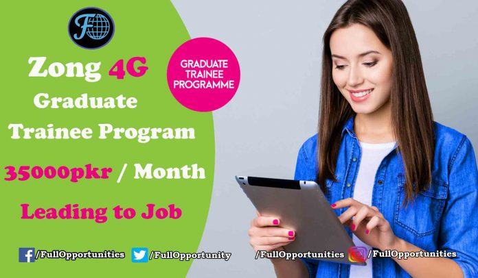 Zong Graduate Trainee Program 2019 (35000/= Per Months)