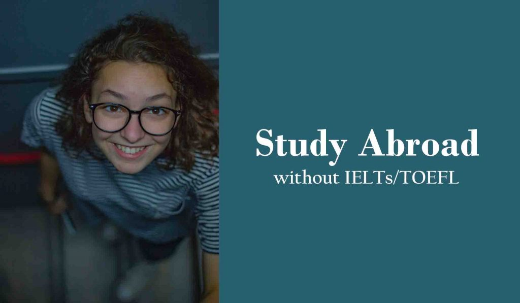 How to Study Abroad Without IELTS or TOEFL