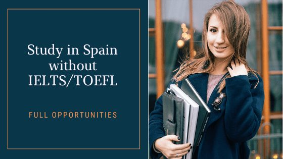 Study in Spain without IELTS and TOEFL