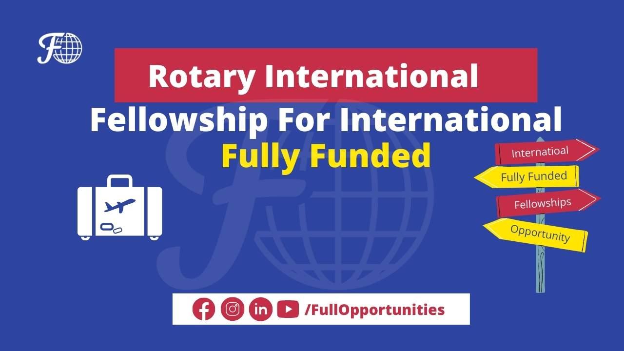 Rotary International Fellowship Program 2022-2023